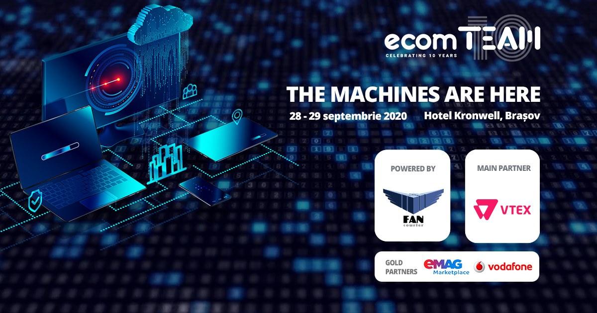 EcomTEAM 2020 Brașov: The machines are here