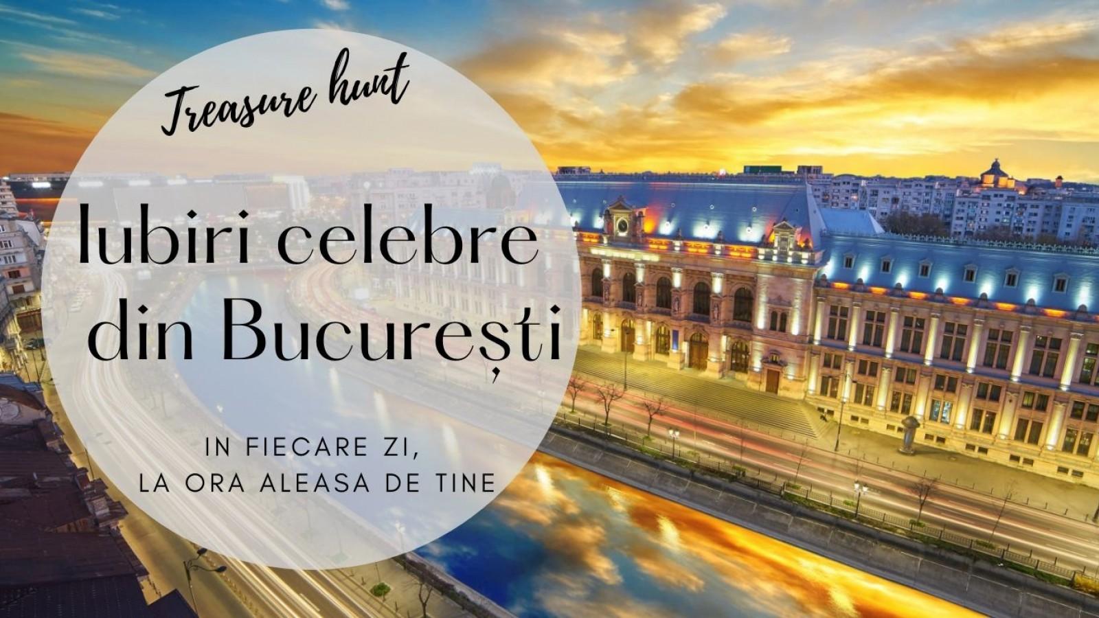 Treasure hunt Predestinați. Iubiri celebre din București
