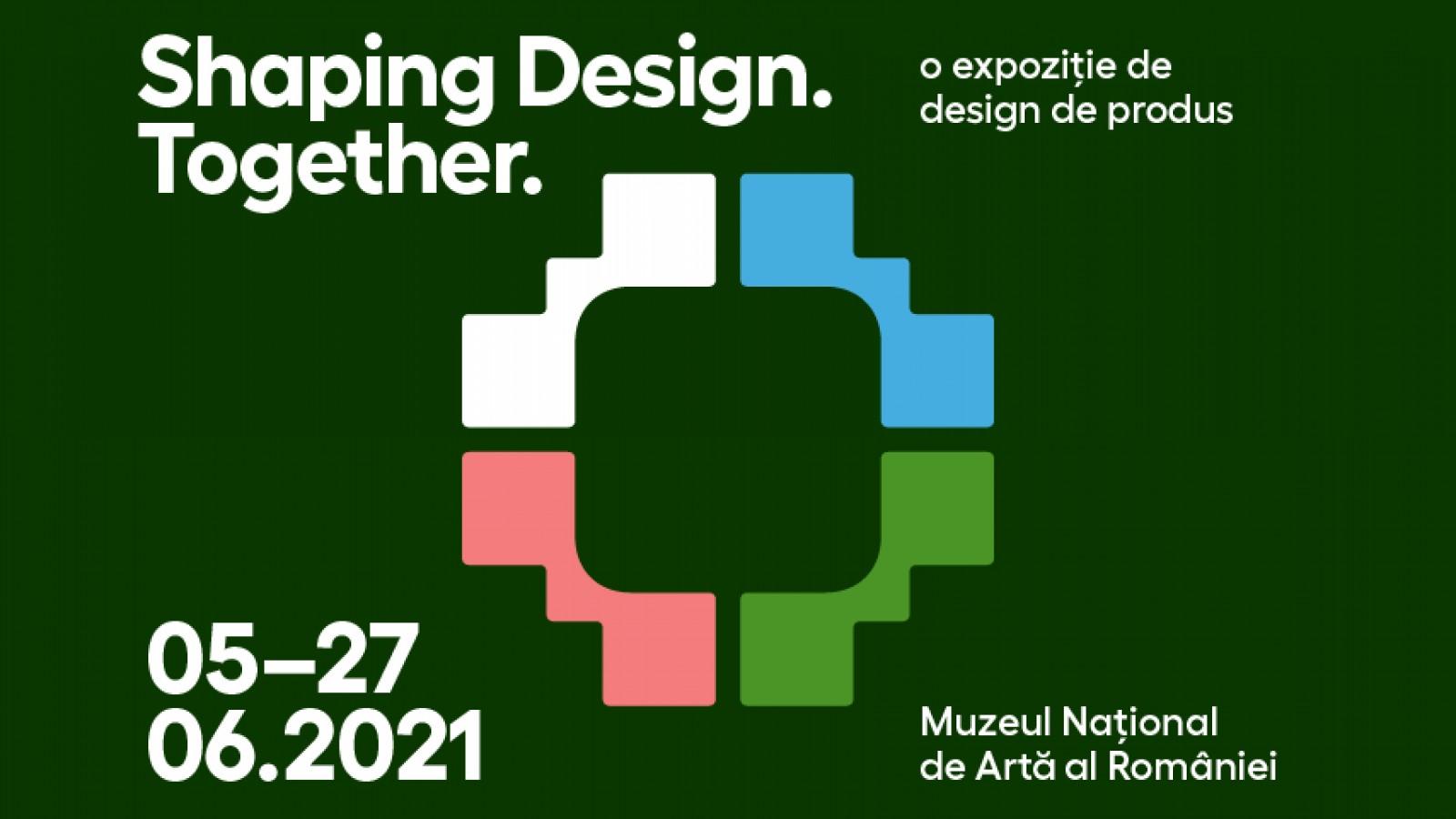 Shaping Design. Together. Expoziție de design de produs