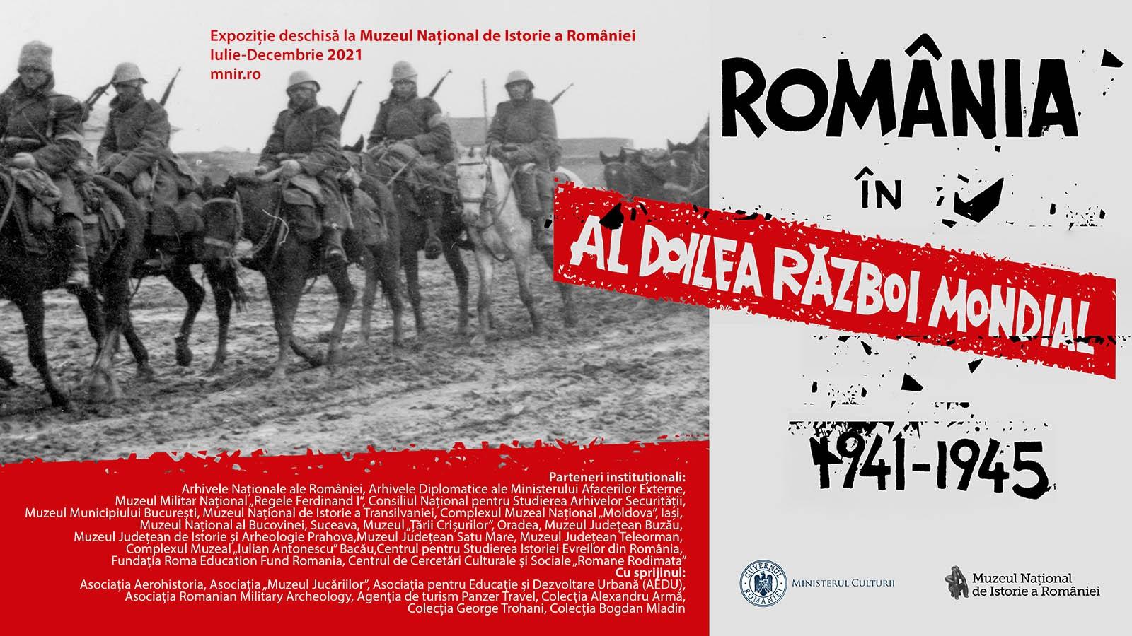 "Expozitia ""Romania in al Doilea Razboi Mondial. 1941-1945"" la MNIR"