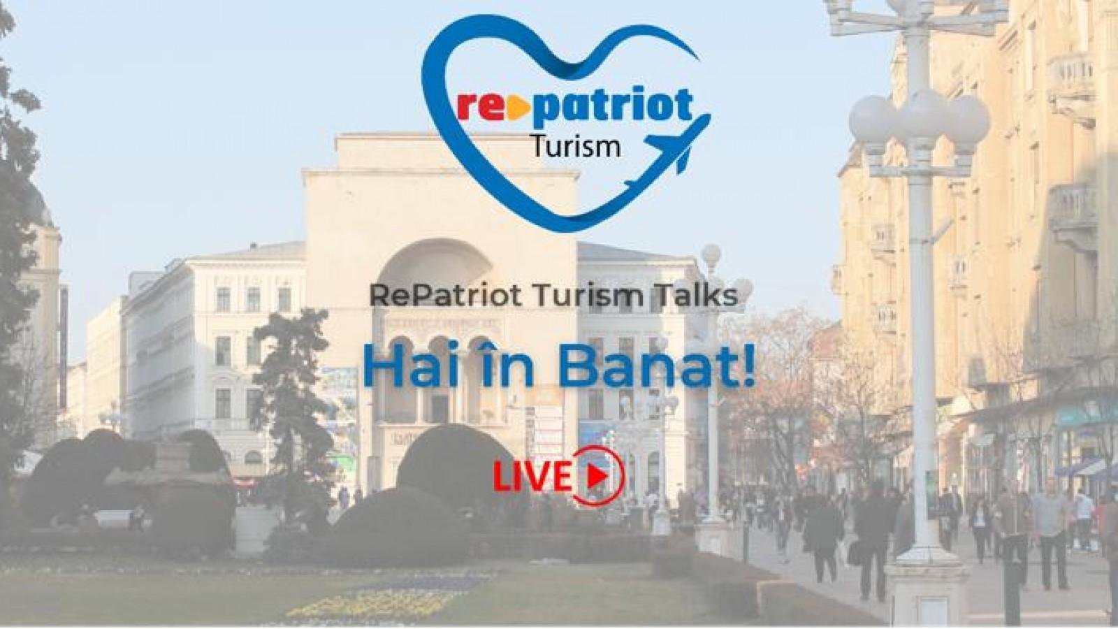 "RePatriot Turism Talks - ""Hai în Banat!"""